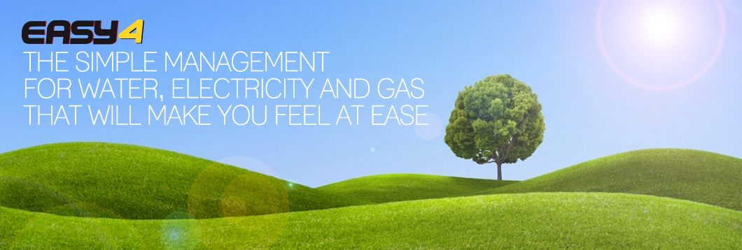 Easy4 The simple management for water, electricity and gas that will make you feel at ease